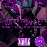 Official DJ Tramaine713 - Outta Town Ep: Chopped & Slowed By DJ Tramaine713 Cover Art