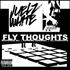Fly Thoughts (featuring Recognize Ali, Supreme Cerebral, and Ill Conscious