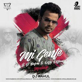 DJ Rahul - Mi Gente ft. J. Balvin & Willy William (Mashup) Remix