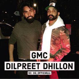 GMC - Dilpreet Dhillon - Unreleased