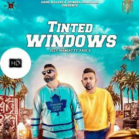 Tinted Windows - Elly Mangat & Paul G