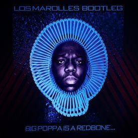 Big Poppa Is a Redbone [Los Marolles Bootleg]