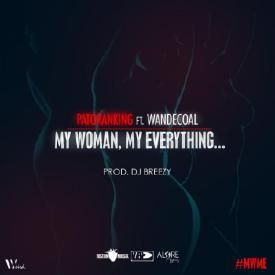 Patoranking Ft. Wande Coal - My Woman, My Everything