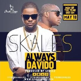 Skales Ft Davido - Always