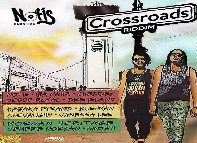 Crossroads Riddim ✶ Promo Mix Nov  2015✶➤Notis Records By