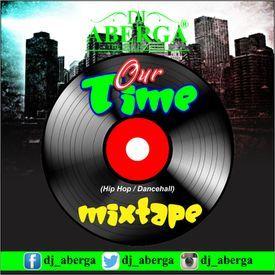 Dj Aberga - Mixtape Hip-hop and Dance-hall - our time