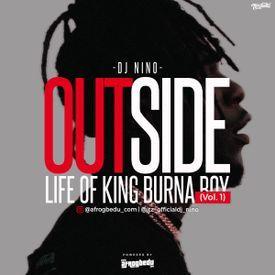 Outside Life Of King Burna Boy (Vol. 1)