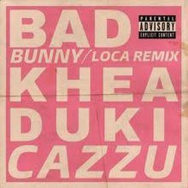 Loca Remix Ft. Bad Bunny Duki Cazzu  Lyric Video