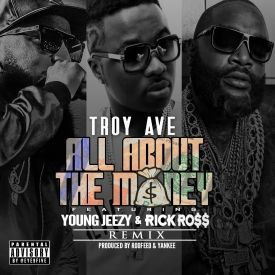 ALL ABOUT THE MONEY remix ft. Young Jeezy & Rick Ross (Dirty)