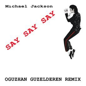 Say Say Say (Oguzhan Guzelderen Remix)