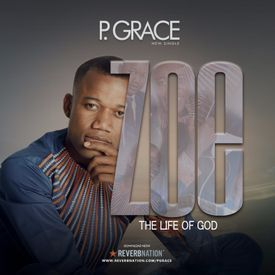 Zoe-the life of God. By P-Grace