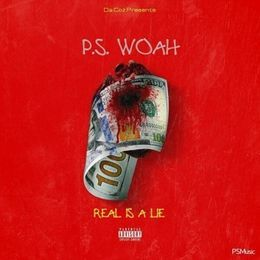 P. S. Woah - Real Is A Lie Cover Art