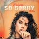 So Sorry (Remix)