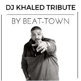 DJ Khaled Tribute (by Beat-Town)