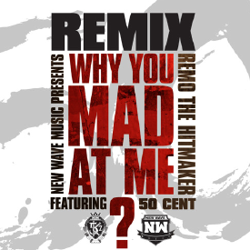 Why You Made At Me? (Remix)