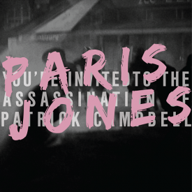 Paris Jones - You're Invited to the Assassination of Patrick Campbell by Paris Jones  Cover Art