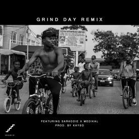 Grind Day (Remix) feat. Sarkodie & Medikal (Prod. by Kayso)