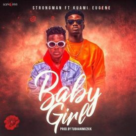Strongman-ft-Kuami-Eugene-Baby-Girl-Prod.-by-TubhaniMuzik
