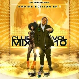 Pay The DJClub Mix Vol 10 Empire Edition Ep 1