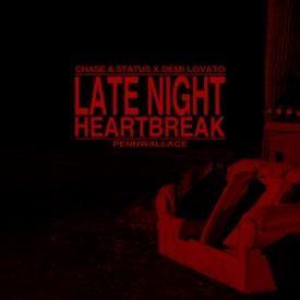 Late Night Heartbreak (Chase & Status x Demi Lovato)