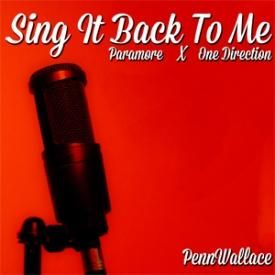 Sing It Back To Me (One Direction X Paramore)