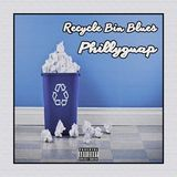 Phillyguap - Recycle Bin Blues Cover Art