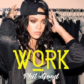 Work (Phil N Good Remix)