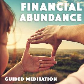 Financial Abundance - Guided Meditation
