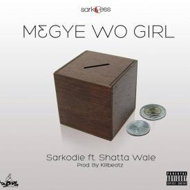 Sarkodie  Megye Wo Girl (feat Shatta Wale)
