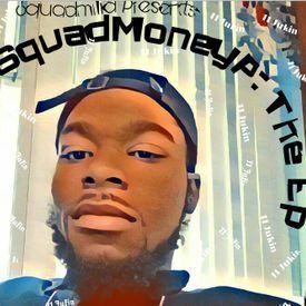 SquadMoneyP : The Ep