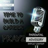 PKAYZ - TIME TO BUILD A CAREER Cover Art