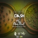 Pluto Dash - The Pre Roll (Hosted by DJ Fly Guy) Cover Art