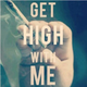 Get High With Me (Prod. by MSKB)