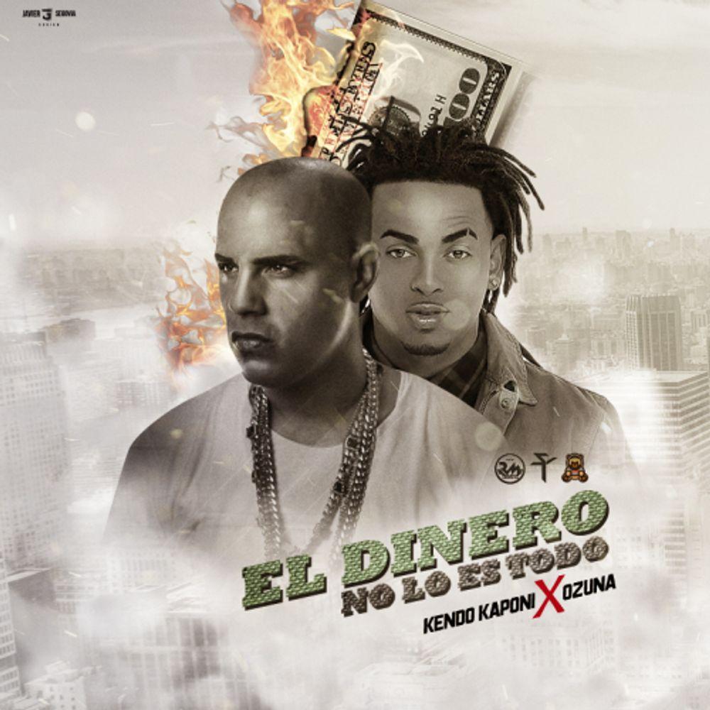 El Dinero No Lo Es Todo Ft Ozuna By Kendo Kaponi F Listen On Audiomack
