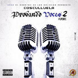 Cosculluela - Probando Voces 2 (Update)