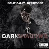 POLITICALLY OPPRESSED - P.O._Dark Shadows Intro Cover Art