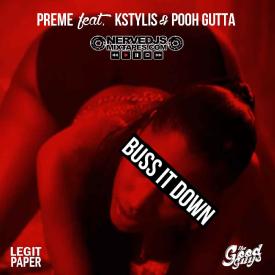Preme Dibiasi Ft. Pooh Gutta, KStylis - Buss It Down (Clean)