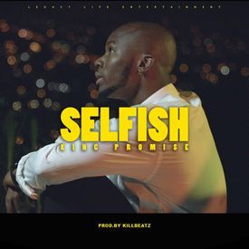 Selfish (Prod by Killbeatz)