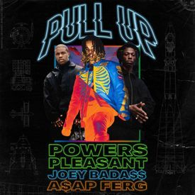 Pull Up (Ft. Joey Bada$$ & A$AP Ferg)