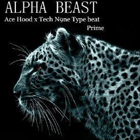 Alpha Beast Ace Hood Tech n9ne Type beat