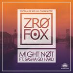 "ProbCause - ZRO FOX ""Might Not"" Ft. Sasha Go Hard Cover Art"