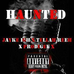 ProdiGee - Haunted (ft. Tellah Reeh & ProdiGee) Cover Art