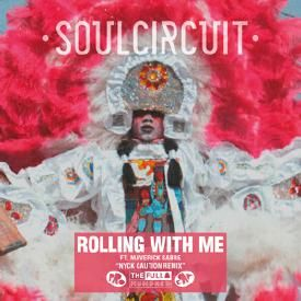 """SoulCircuit """"Rolling With Me"""" (Nyck Caution Remix)"""
