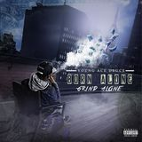 Promo Palace LLC - Born Alone Grind Alone @I_AmAceDeuce Cover Art