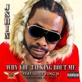 Promo Palace LLC - Why You Talking Bout Me (Feat. Juice Yung'N) Cover Art