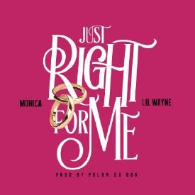 Just Right 4 Me (Ft. Lil Wayne)
