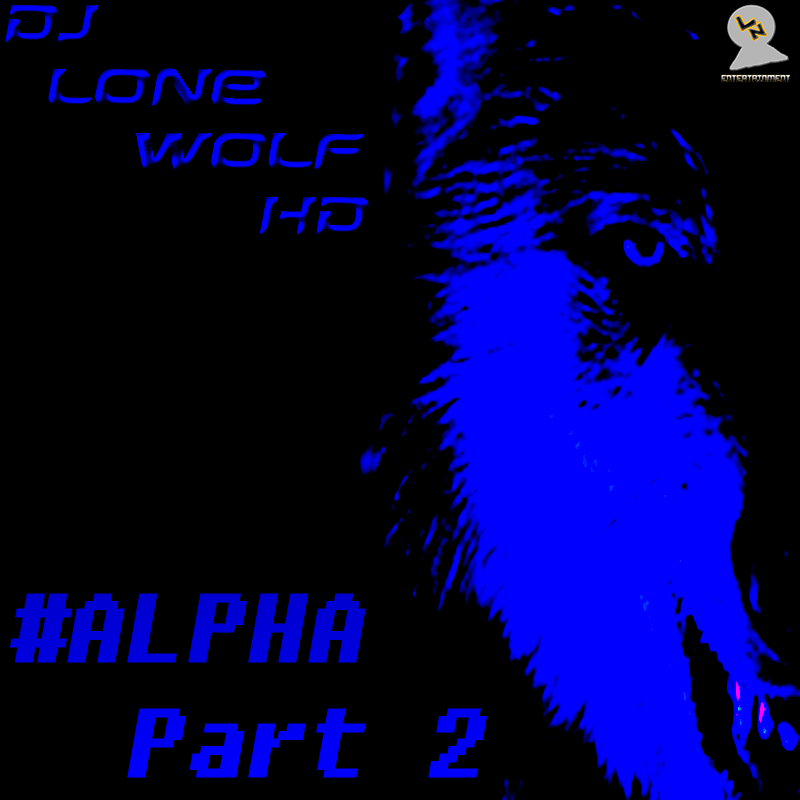 ALPHA Part 2 by DJ Lone Wolf HD, from QLN Entertainment