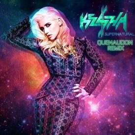 Kesha- Supernatural (QUENAUDON Remix)
