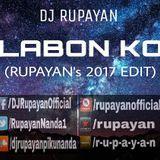 DJ RUPAYAN Official - DJ Rupayan - Labon Ko (Rupayan's 2017 Edit) Cover Art