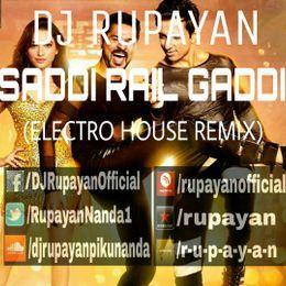 DJ RUPAYAN Official - DJ Rupayan - Saddi Rail Gaddi (Electro House Mix) Cover Art